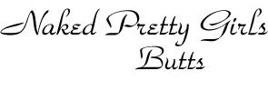 Naked Pretty Girls Butts Logo